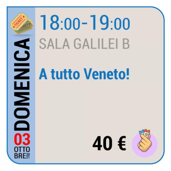 A tutto Veneto - Sala Galilei B - Domenica 03/10, 18.00 - 19.00