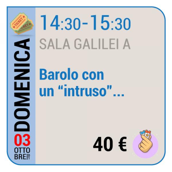 """Barolo con un """"intruso"""" - Sala Galilei A - Domenica 03/10, 14.30 - 15.30"""