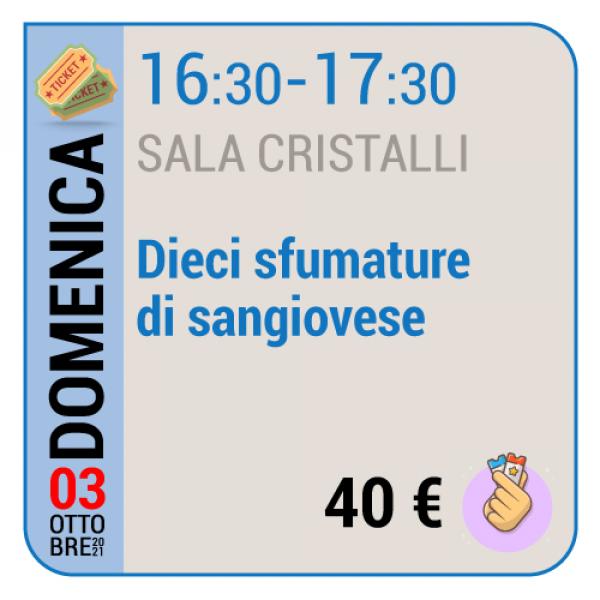Dieci sfumature di sangiovese - Sala Cristalli - Domenica 03/10, 16.30 - 17.30