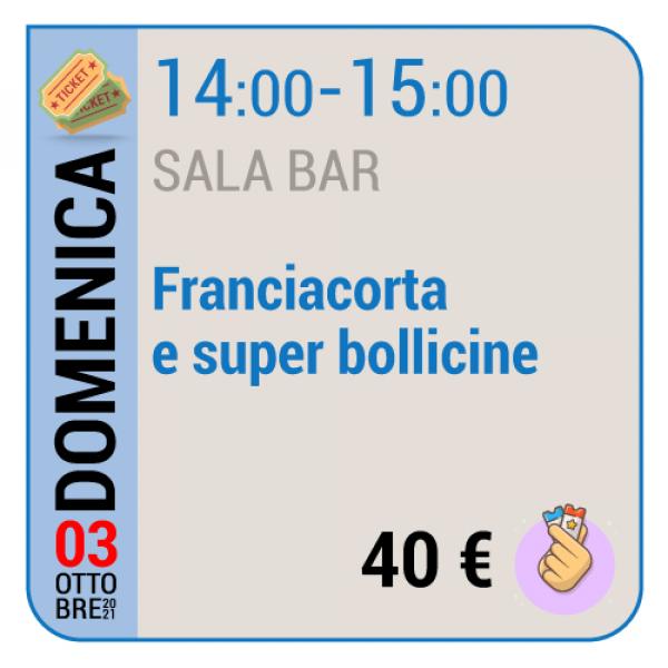 Franciacorta e super bollicine - Sala Bar - Domenica 03/10, 14.00 - 15.00