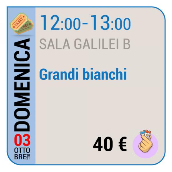 Grandi bianchi - Sala Galilei B - Domenica 03/10, 12.00 - 13.00