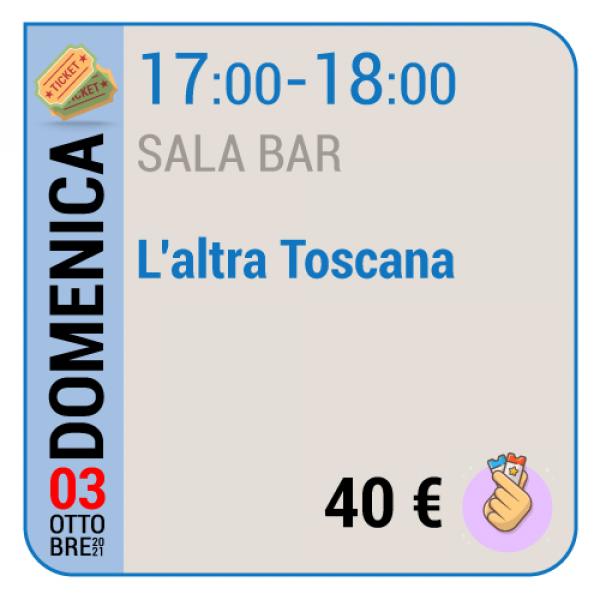 L'altra Toscana - Sala Bar - Domenica 03/10, 17.00 - 18.00