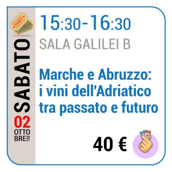 Marche e Abruzzo: i vini dell'Adriatico tra passato e futuro - Sala Galilei B - Sabato 02/10, 15.30 - 16.30