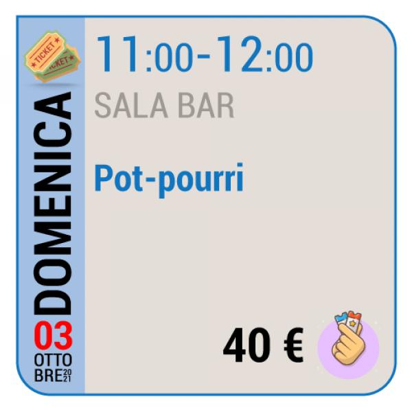 Pot-pourri - Sala Bar - Domenica 03/10, 11.00 - 12.00