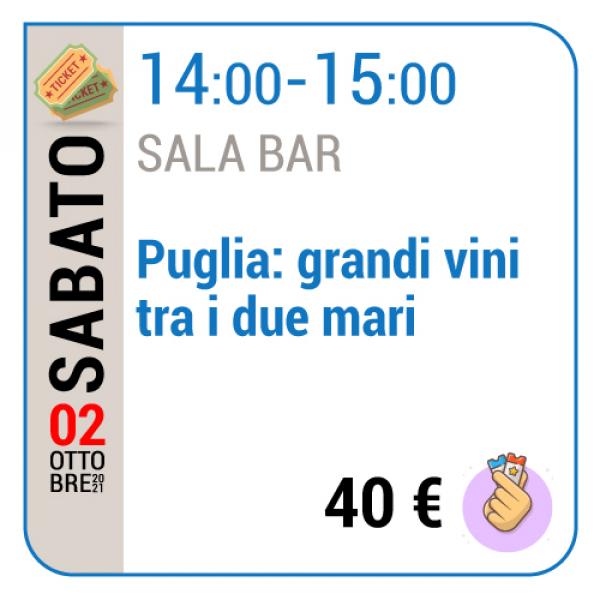 Puglia: grandi vini tra i due mari - Sala Bar - Sabato 02/10, 14.00 - 15.00