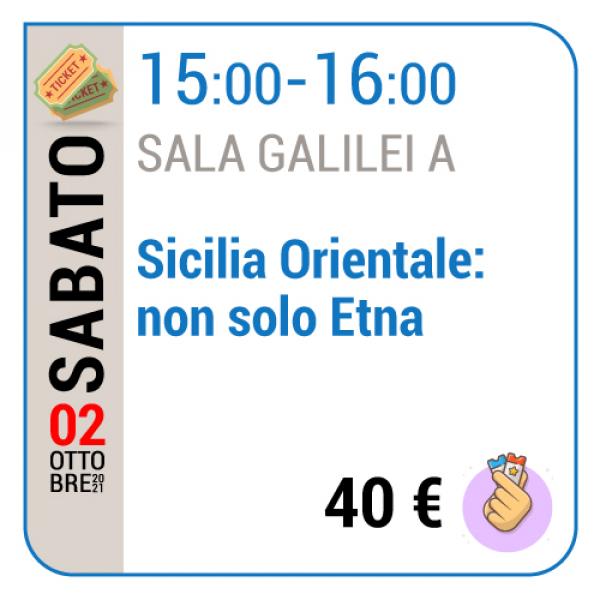 Sicilia Orientale: non solo Etna - Sala Galilei A - Sabato 02/10, 15.00 - 16.00