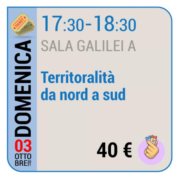 Territorialità da nord a sud - Sala Galilei A - Domenica 03/10, 17.30 - 18.30